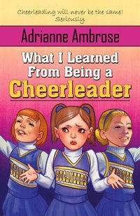 What I Learned From Being a Cheerleader by Adrianne Ambrose