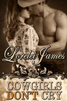 Cowgirls Don't Cry by Lorelei James