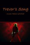 Trevor's Song by Susan Helene Gottfried