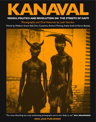 Kanaval: Vodou, Politics and Revolution on the Streets of Haiti