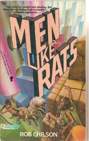 Men Like Rats by Rob Chilson