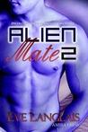 Alien Mate 2 (Alien Mate, #2)