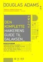 Den komplette haikerens guide til galaksen by Douglas Adams