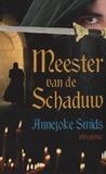 Meester van de Schaduw by Annejoke Smids
