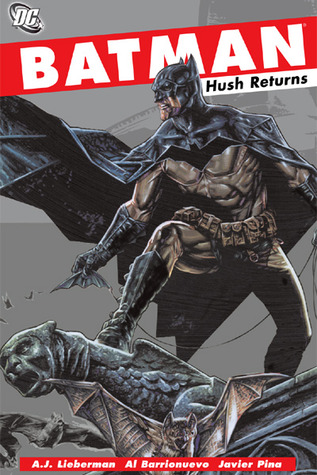 Batman Hush Returns By A J Lieberman