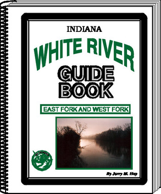 white river guidebook by jerry m hay rh goodreads com ohio river guidebook jerry hay Ohio River Boating Map