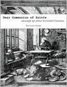 Dear Communion of Saints by Susan M. Windley-Daoust