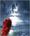 Call of the Selkie by Jennifer Melzer