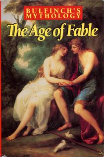 Bulfinchs Mythology The Age Of Fable