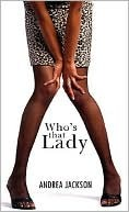 Who's that Lady? by Andrea Jackson