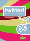 Twitter! - massekommunikation på 140 tegn by Natasha Friis Saxberg