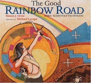 The Good Rainbow Road / Rawa 'Kashtyaa'tsi Hiyaani