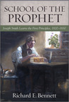 School of the Prophet: Joseph Smith Learns the First Principles, 1820-1830