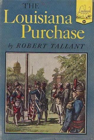 The Louisiana Purchase by Robert Tallant