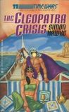 The Cleopatra Crisis (Time Wars, #11)