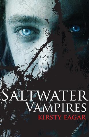 Saltwater Vampires by Kirsty Eagar