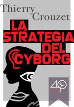 La strategia del cyborg by Thierry Crouzet