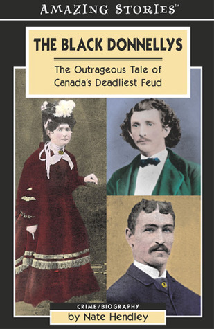The Black Donnellys The Outrageous Tale Of Canadas Deadliest Feud