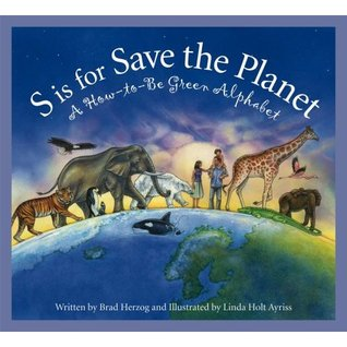 S Is for Save the Planet by Brad Herzog