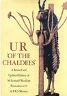Ur of the Chaldees: A Revised and Updated Edition of Sir Leonard Woolley's Excavations at Ur