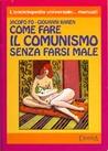 Come fare il comunismo senza farsi male