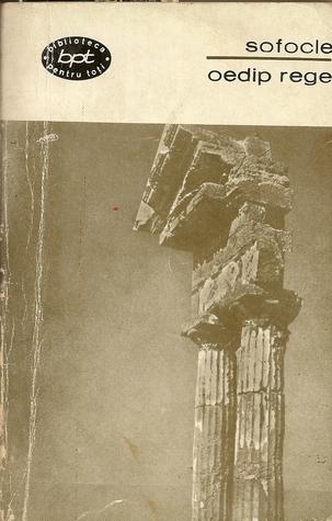 Oedip rege - Oedip la Colonos - Antigona (Teatru, #2)