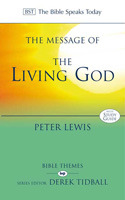 The Message Of The Living God: His Glory, His People, His World
