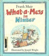 What-a-Mess in Winter