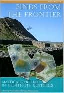 Finds from the Frontier: Material Culture in the 4th-5th Centuries (CBA Research Report) (CBA Research Reports)