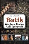 Batik; Warisan Budaya Asli Indonesia