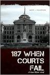 187 When Courts Fail