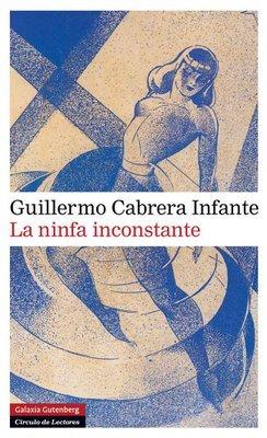 La ninfa inconstante by Guillermo Cabrera Infante