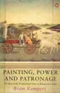 Painting, Power and Patronage: The Rise of the Professional Artist in Renaissance Italy
