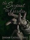 The Serpent in the Garden by Jordan Castillo Price