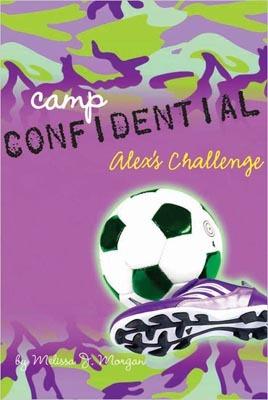 Alex's Challenge (Camp Confidential, #4)