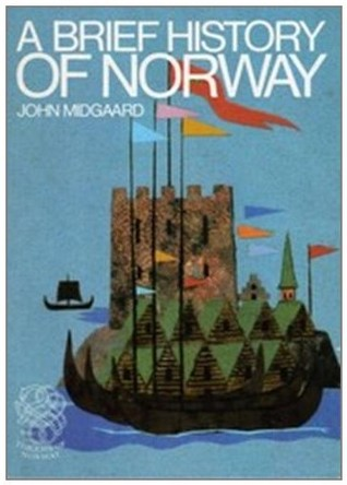 a brief history of Norway by John Midgaard