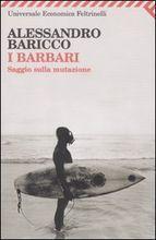 I barbari. Saggio sulla mutazione by Alessandro Baricco