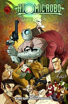 Atomic Robo and Other Strangeness by Brian Clevinger