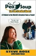 Pea Soup for the Packer Heart: A Tribute to the World's Greatest Fans & Team!