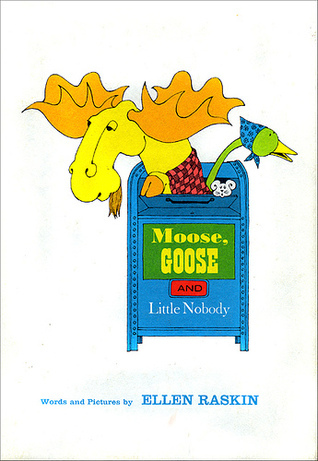 Moose, Goose and Little Nobody