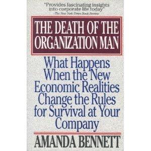 The Death of the Organization Man by Amanda   Bennett