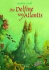 Die Delfine von Atlantis (Atlantis, #1)