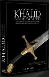 Sword of Allah: Khalid bin Al-Waleed