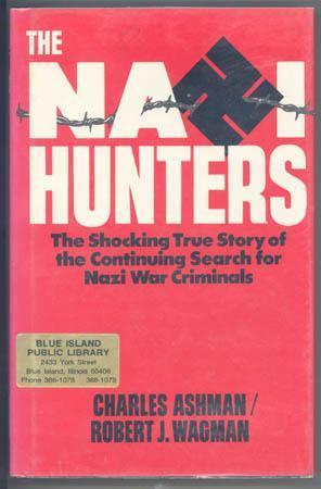 The Nazi Hunters by Charles R. Ashman