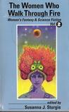 The Women Who Walk Through Fire (Women's Fantasy & Science Fiction Vol2)