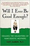 Will I Ever Be Good Enough? by Karyl McBride