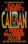 Download Isaac Asimov's Caliban (Isaac Asimov's Caliban, #1)