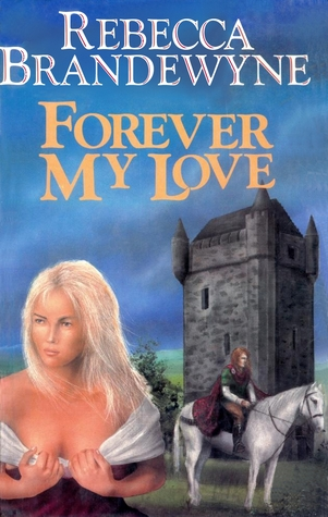 Forever My Love by Rebecca Brandewyne