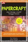 PAPERCRAFT - Dari Desain Kreatif Hingga Bisnis