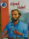 Alfred Nobel - Scientists of The World